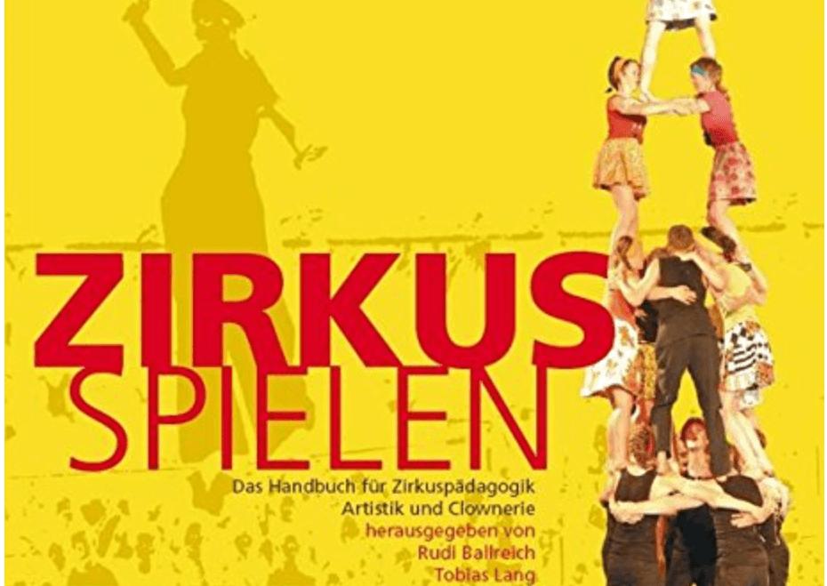 Zirkus spielen – Das Handbuch für Zirkuspädagogik